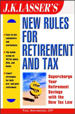 9780471104759: J.K. Lasser's New Rules for Retirement and Tax