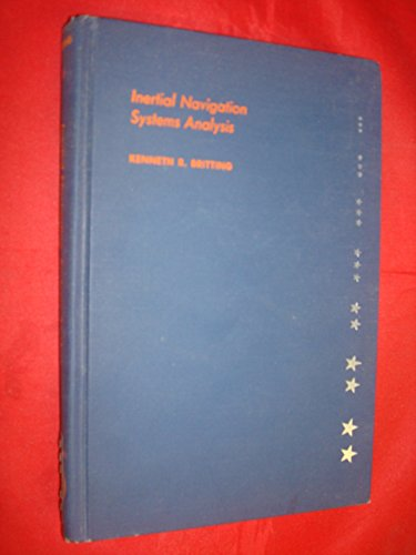 Inertial Navigation Systems Analysis: Britting, Kenneth R.