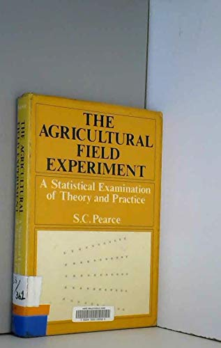 9780471105114: The Agricultural Field Experiment: A Statistical Examination of Theory and Practice