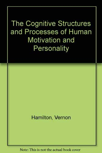 The Cognitive Structures and Processes of Human Motivation and Personality: Hamilton, Vernon