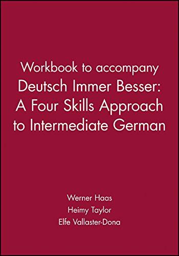 Deutsch - Immer Besser: Arbeitsbuch: Four Skills Approach for Intermediate German: Taylor, Heimy;...