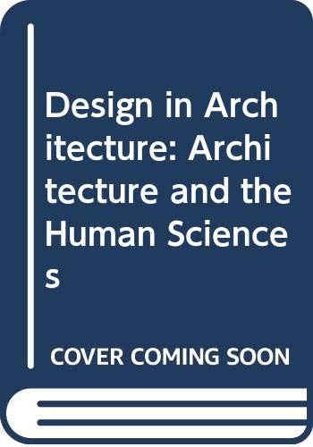 9780471105831: Design in Architecture: Architecture and the Human Sciences