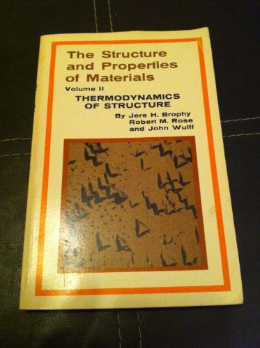 Structure and Properties of Materials: Thermodynamics of Structure v. 2 (Structure & properties...