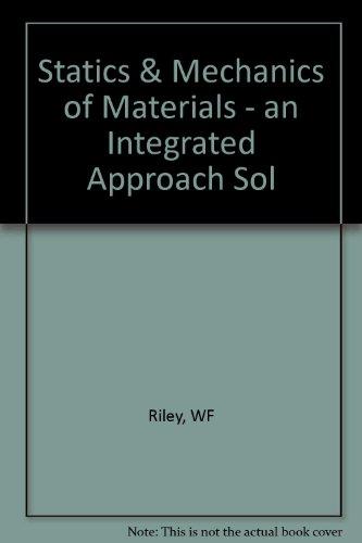 9780471106692: Statics & Mechanics of Materials - an Integrated Approach Sol