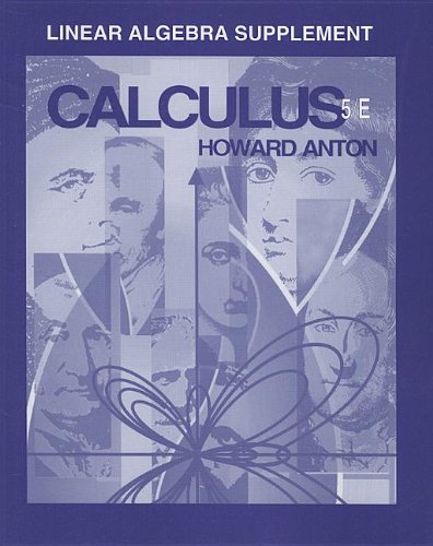Linear Algebra Supplement to Accompany Calculus with: Anton, Howard