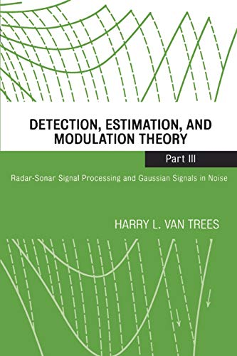 9780471107934: Detection, Estimation, and Modulation Theory, Part III: Radar-Sonar Signal Processing and Gaussian Signals in Noise