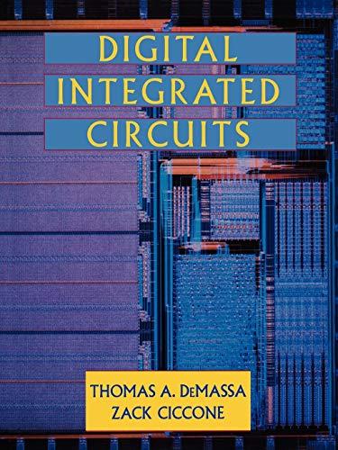 Digital Integrated Circuits: Thomas A. DeMassa,