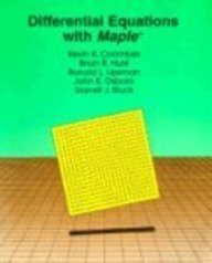 Differential Equations With Maple: Coombes, Kevin R. et al