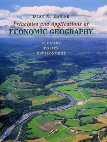 9780471109334: Principles and Applications of Economic Geography: Economy, Policy, Environment