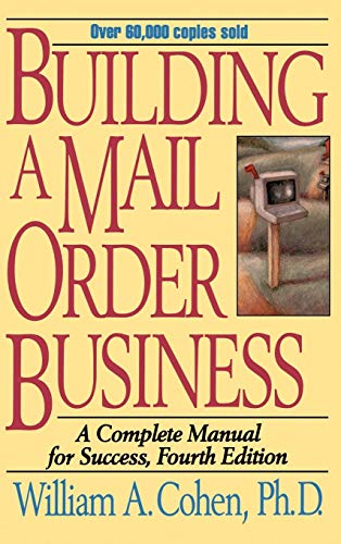 9780471109464: Building a Mail Order Business: A Complete Manual for Success