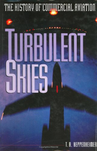 9780471109617: Turbulent Skies: The History of Commercial Aviation (Sloan Technology Series)