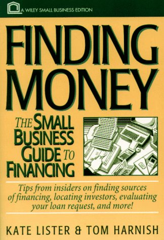 Finding Money: The Small Business Guide to: Kate Lister, Tom