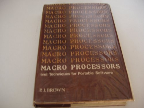 Macro Processors and Techniques for Portable Software: Brown, P. J.