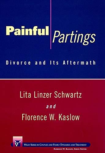 Painful Partings: Divorce and Its Aftermath: Lita Linzer Schwartz,