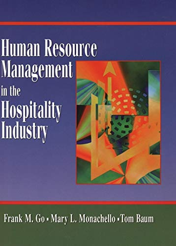 Human Resource Management in the Hospitality Industry: Frank M. Go,