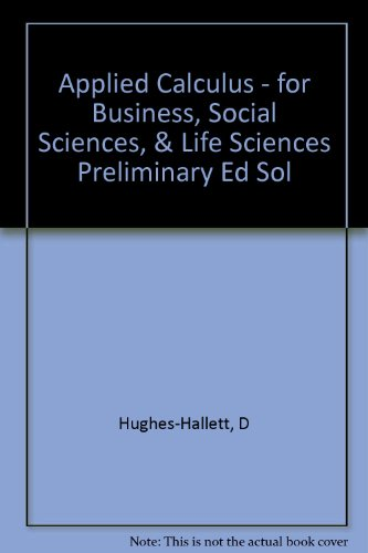 9780471111184: Applied Calculus - for Business, Social Sciences, & Life Sciences Preliminary Ed Sol