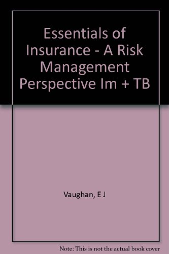 Essentials of Insurance - A Risk Management Perspective Im + TB: E J Vaughan