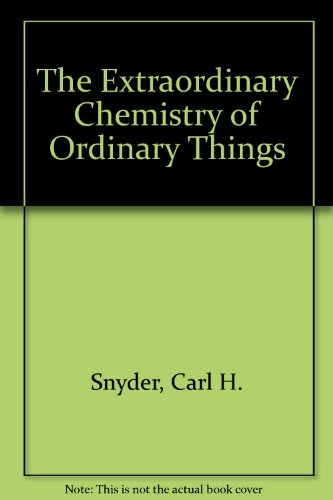 9780471111573: The Extraordinary Chemistry of Ordinary Things