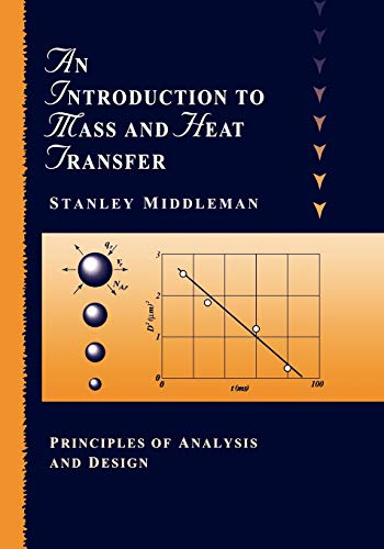 9780471111764: An Introduction to Mass and Heat Transfer: Principles of Analysis and Design