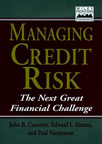 Managing Credit Risk: The Next Great Financial: John B. Caouette,