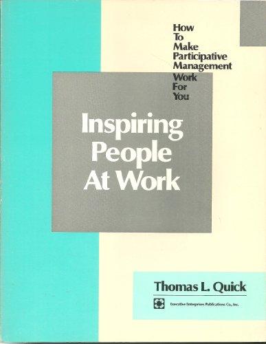 Inspiring People at Work: Quick, Thomas L.
