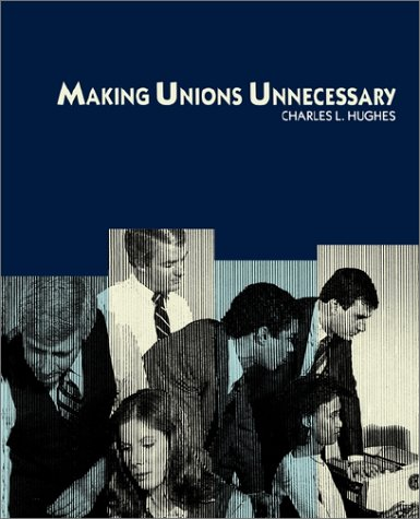 Making Unions Unnecessary: Hughes, Charles L.