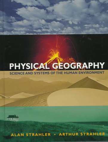 9780471112990: Physical Geography: Science and Systems of the Human Environment