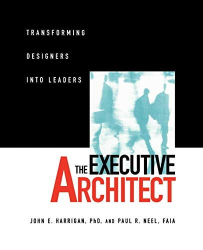 9780471113522: The Executive Architect: Transforming Designers into Leaders