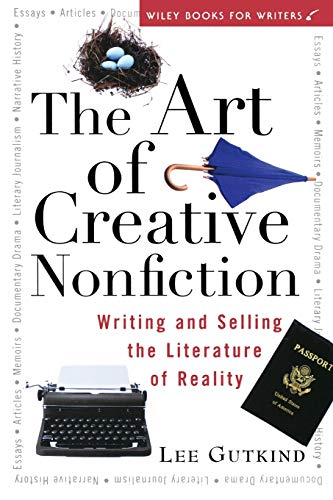 9780471113560: The Art of Creative Nonfiction: Writing and Selling the Literature of Reality (Wiley Books for Writers)