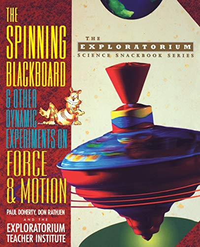 9780471115144: The Spinning Blackboard and Other Dynamic Experiments on Force and Motion
