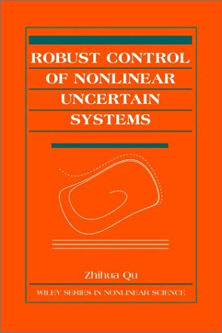 9780471115892: Robust Control of Nonlinear Uncertain Systems (Wiley Series in Nonlinear Science)