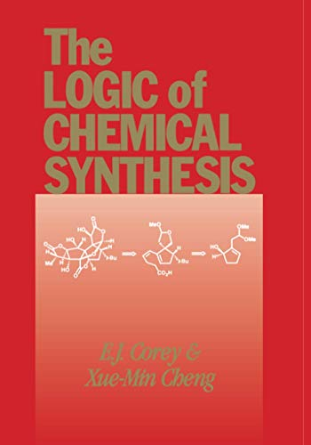 9780471115946: The Logic of Chemical Synthesis