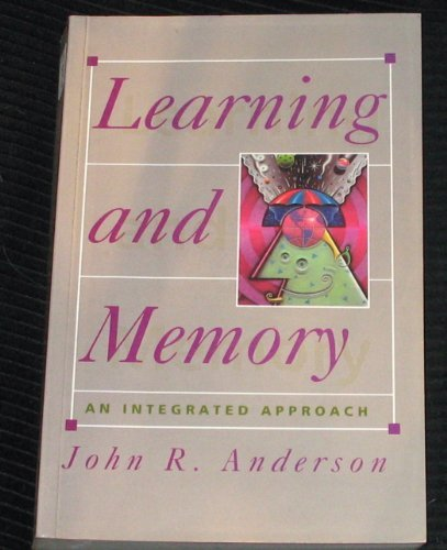 9780471115960: Learning and Memory: An Integrated Approach
