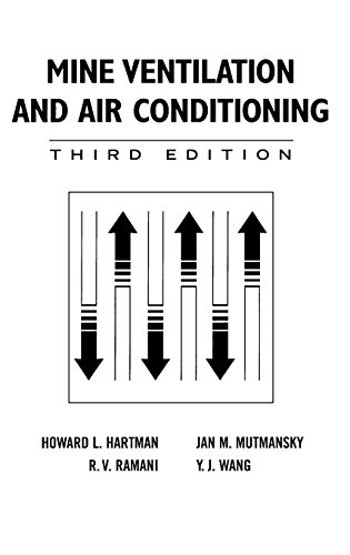 Mine Ventilation and Air Conditioning: Hartman, Howard L.
