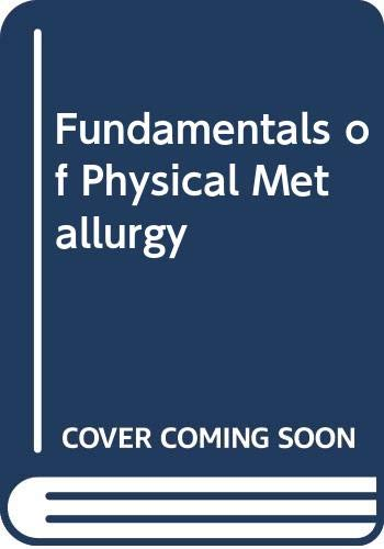 Fundamentals of Physical Metallurgy: John D. Verhoeven