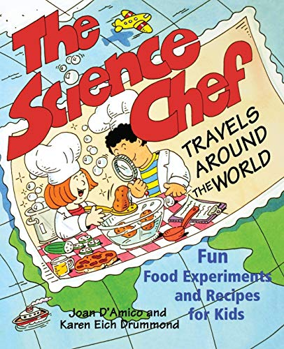 9780471117797: The Science Chef Travels Around the World: Fun Food Experiments and Recipes for Kids (Children's)