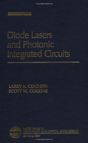 Diode Lasers and Photonic Integrated Circuits: L. A. Coldren, S. W. Corzine