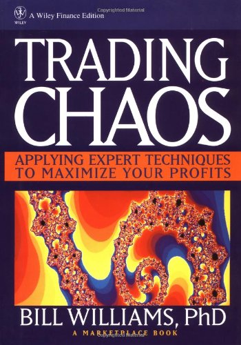 [signed] Trading Chaos: Applying Expert Techniques to Maximize Your Profits  Williams, Bill M.