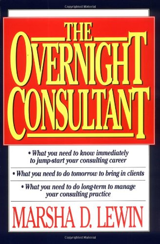 The Overnight Consultant: Lewin, Marsha D