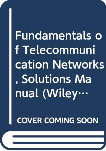 9780471119746: Fundamentals of Telecommunication Networks, Solutions Manual