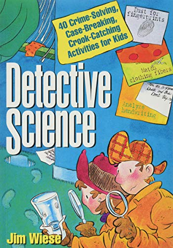9780471119807: Detective Science: 40 Crime-Solving, Case-Breaking, Crook-Catching Activities for Kids