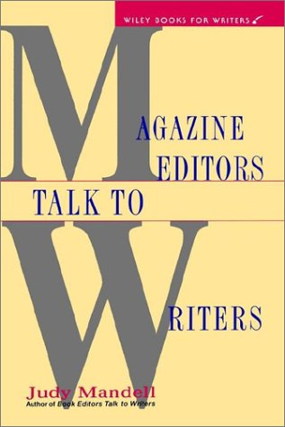 Magazine Editors Talk to Writers (Wiley Books for Writers)