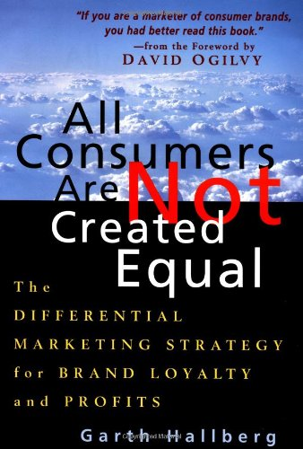 9780471120049: All Consumers Are Not Created Equal: The Differential Marketing Strategy for Brand Loyalty and Profits: Differential Marketing Strategy for Brand Growth and Profits