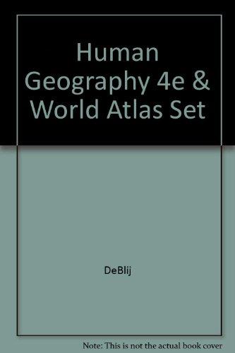 Human Geography 4e & World Atlas Set: DeBlij