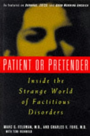 9780471120131: Patient or Pretender: Inside the Strange World of Factitious Disorders