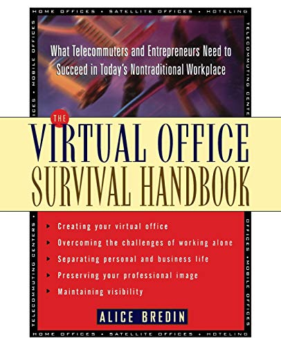 9780471120599: The Virtual Office Survival Handbook: What Telecommuters and Entrepreneurs Need to Succeed in Today's Nontraditional Workplace