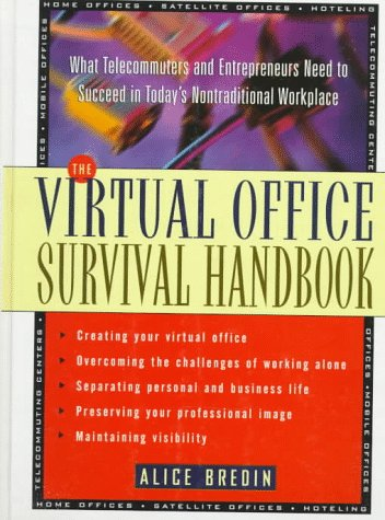9780471120612: The Virtual Office Survival Handbook: What Telecommuters and Entrepreneurs Need to Succeed in Today's Nontraditional Workplace