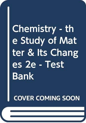 9780471120889: Chemistry - the Study of Matter & Its Changes 2e - Test Bank