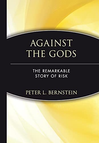 9780471121046: Against the Gods: The Remarkable Story of Risk