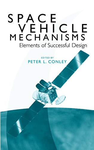 9780471121411: Space Vehicle Mechanisms: Elements of Successful Design